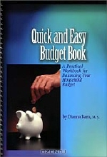 Dianna Barra. Quick and Easy Budget Book: A Practical Workbook for Balancing Your Household Budget