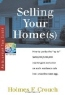 Holmes F. Crouch. Selling Your Home(s) : How to Parlay the