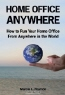 Marcia L. Pearson. Home Office Anywhere: How to Run Your Home Office from Anywhere in the World