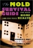 Jeffrey C. May. The Mold Survival Guide : For Your Home and for Your Health