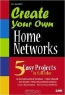 Eli Lazich. Create Your Own Home Networks