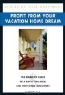 Christine Karpinski. Profit from Your Vacation Home Dream: Profit from Your Vacation Home Dream