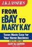 Gary W. Carter. J.K. Lasser's From Ebay to Mary Kay: Taxes Made Easy for Your Home Business (J.K. Lasser)