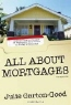 Julie Garton-good. All About Mortgages: Insider Tips to Finance or Refinance Your Home in Today's Economy (All about Mortgages)