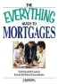 Lisa Holton. Everything Guide to Mortgages Book: Find the perfect loan to finance the home of your dreams (Everything Series)