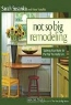 Sarah Susanka, Marc Vassallo. Not So Big Remodeling: Tailoring Your Home for the Way You Really Live
